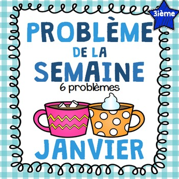 French Math Problem of the Week GRADE 3 - January/Janvier (Hiver)