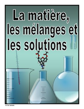 French Matter, Mixtures and Solutions Unit