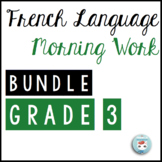 French Morning Work Grade 3 BUNDLE | French Bell Work | Travail du matin