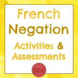 French Negation - Activities & Assessments