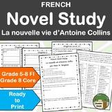 French Novel Study Unit - La nouvelle vie d'Antoine Collin
