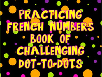 French Numbers Challenging Dot-to-Dots Book