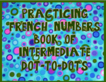French Numbers Intermediate Dot-to-Dot Book