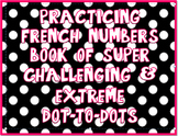 French Numbers Super-Challenging and Extreme Dot-to-Dots Book