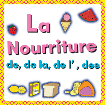 French Partitive Articles Worksheets: Nourriture (de, de la, de l', des)
