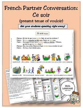 French Partner Conversation: Ce soir (present tense of vouloir)