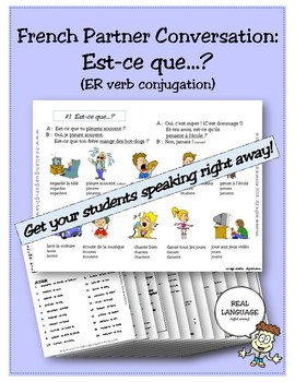 French Partner Conversation - Est-ce que...?  (ER verb conjugation)