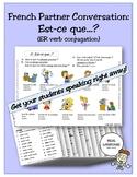 French Partner Conversation - Est-ce que...?  (ER verb conjugation)