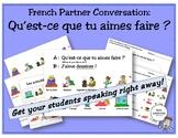 French Partner Conversation: Qu'est-ce que tu aimes faire? (activities)