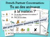 French Partner Conversation: Tu as des animaux à la maison