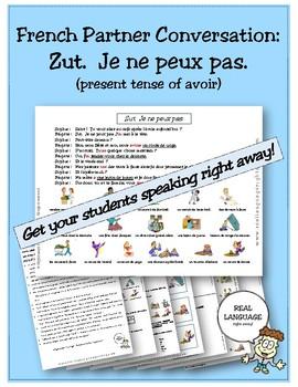 French Partner Conversation : Zut. Je ne peux pas. (present tense of avoir)