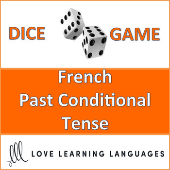 French Past Conditional Tense - Dice Game