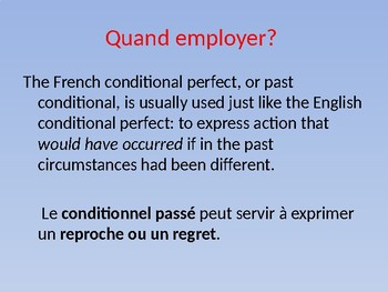 French Past Conditional Tense - Le Conditionnel Passe - PowerPoint