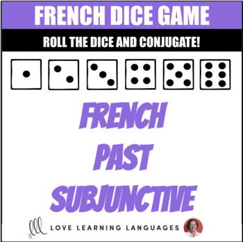 French Past Subjunctive Dice Game - le Subjonctif - Jeu de Dés