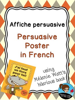 Persuasive Writing Poster - with Mélanie Watt's Hilarious Book *FRENCH*