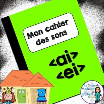 French Phonics Activities: Mon cahier des sons {ai}, {ei} et {et}