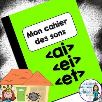 French Phonics Activities: Mon cahier des sons {ai}, {ei} et {et}