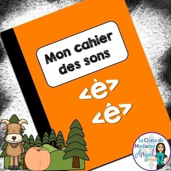 French Phonics Activities: Mon cahier des sons {è} et {ê}