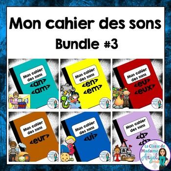 French Phonics Activities Bundle #3:  Mon cahier des sons