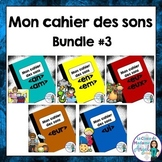 French Phonics Activities Bundle #3:  Mon cahier des sons