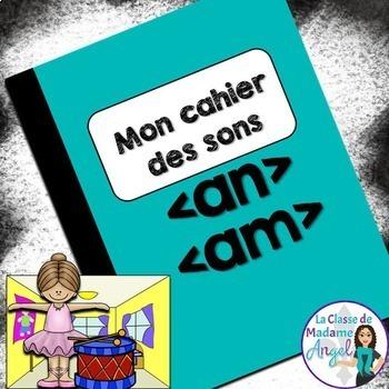 French Phonics Activities: Mon cahier des sons {an} et {am}