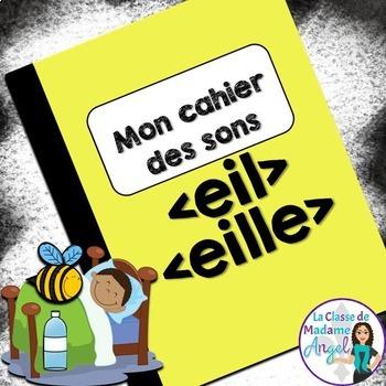 French Phonics Activities: Mon cahier des sons {eil} et {eille}