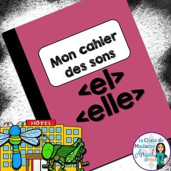 French Phonics Activities: Mon cahier des sons {el} et {elle}