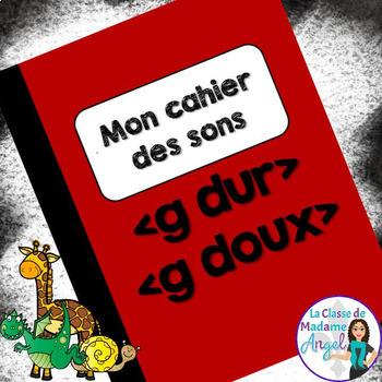 French Phonics Activities: Mon cahier des sons {g dur} et {g doux}