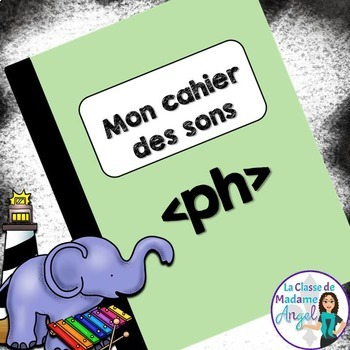 French Phonics Activities: Mon cahier des sons {ph}