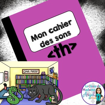 French Phonics Activities: Mon cahier des sons {th}