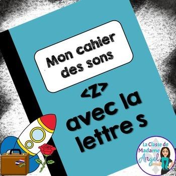 """French Phonics Activities: Mon cahier des sons {z} avec la lettre """"s"""""""