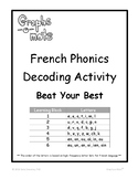 Graphs-o-Mots: French Phonics Intervention - Beat Your Bes