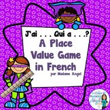 French Place Value Game using Base 10 blocks - J'ai. . . Qui a . . .?