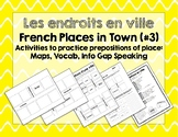 French Places in Town/Endroits en ville #3: Multiple Preposition Activities