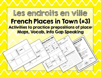 French Places in Town/Endroits en ville: BUNDLE Prepositions, Directions, & More