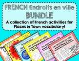 French Places in Town/Endroits en ville: BUNDLE Prepositio