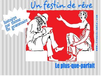 French reading : Plus-que-parfait - a story with exercises : Un festin de rêve
