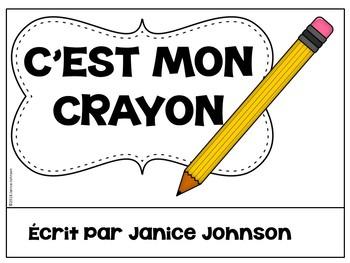French Possessive Adjective Reader & Build-A-Book #1 ~ C'est mon crayon