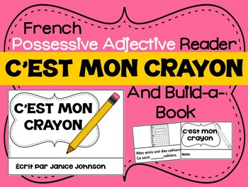 French Possessive Adjective Reader & Build-A-Book #1 ~ C'est mon crayon