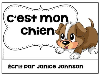 French Possessive Adjective Reader & Build-A-Book #2 ~ C'est mon chien