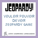 Vouloir, Pouvoir, Devoir - French Jeopardy Game