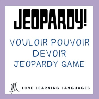 French Jeopardy Game:  Vouloir, Pouvoir, Devoir