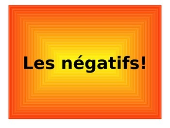 French Teaching Resources. PowerPoint: Negatives + present