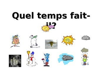 French Teaching Resources. PowerPoint Presentation: The Weather.