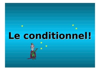 French Teaching Resources PowerPoint: The Conditional!