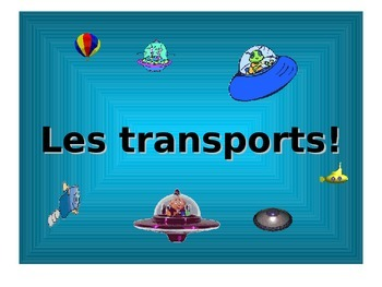 French Teaching Resources PowerPoint: Transport. Les Transports!