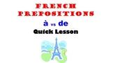 French Prepositions A vs DE (vocab lists, usage comparison): French Quick Lesson