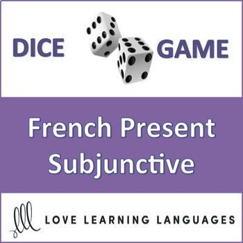 French Present Subjunctive Dice Game - le Subjonctif - Jeu de Dés