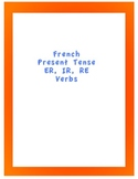 French Present Tense ER, IR, RE Verbs