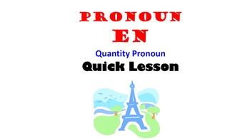 French Pronoun EN (Quantity Pronoun, Adverbial Pronoun): F